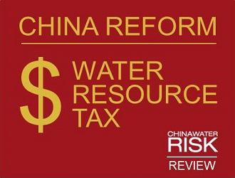 China Reform - Water Resource Tax